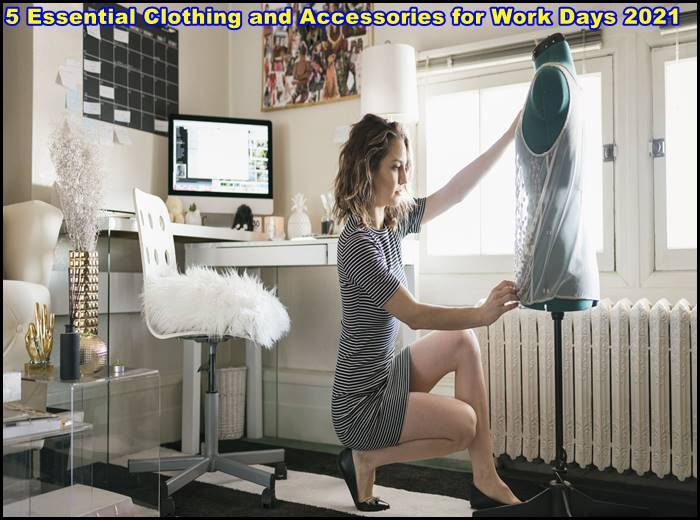 5 Essential Clothing and Accessories for Work Days 2021