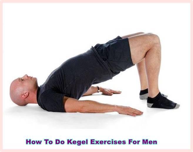 How To Do Kegel Exercises For Men