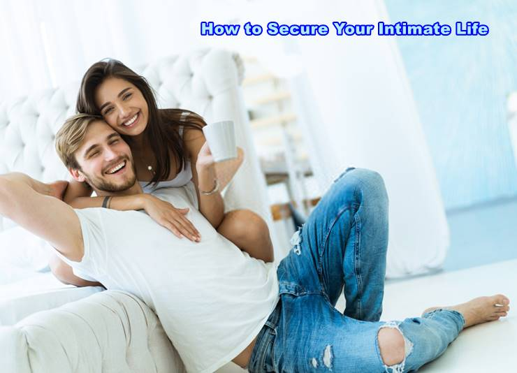 How to Secure Your Intimate Life