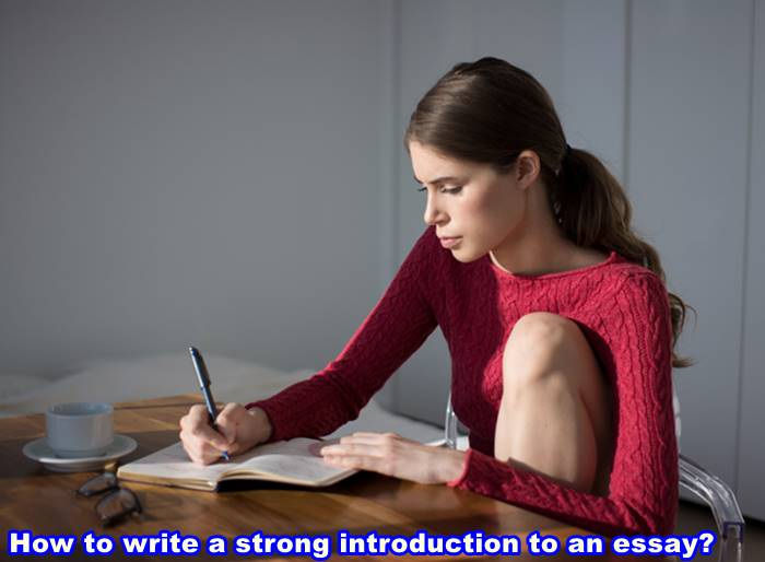 How to write a strong introduction to an essay