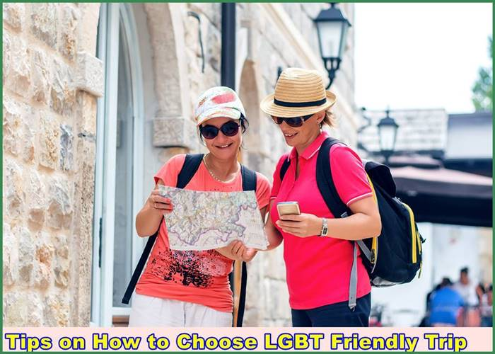 Tips on How to Choose LGBT- Friendly Trip
