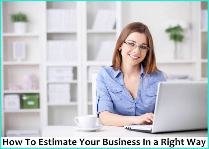 How To Estimate Your Business In a Right Way: 5 Hints