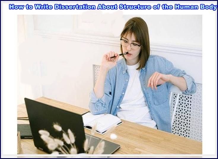 How to Write Dissertation About Structure of the Human Body