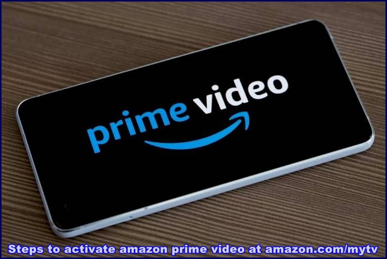 Steps to activate amazon prime video at amazon.com/mytv