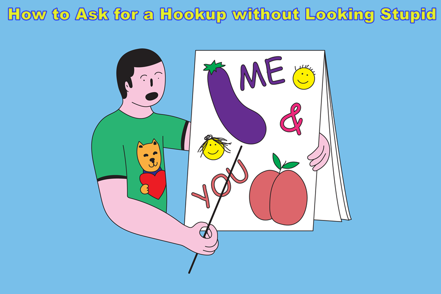 How to Ask for a Hookup without Looking Stupid